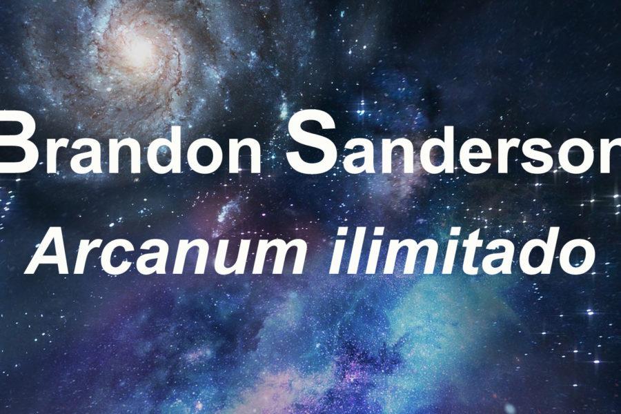 Brandon Sanderson. Arcanum ilimitado: La colección del Cosmere.