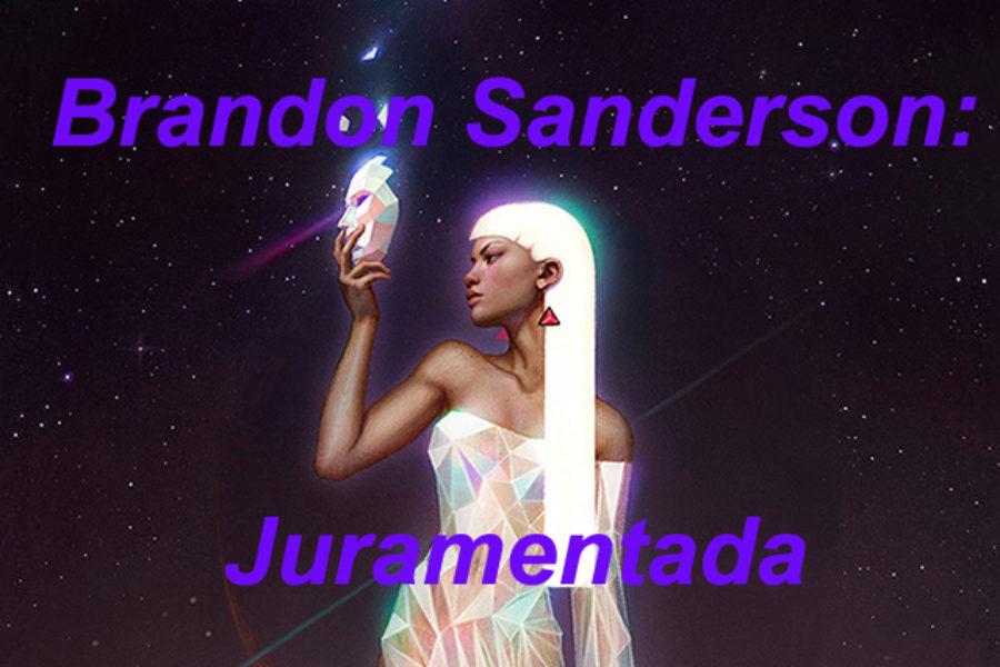 Brandon Sanderson. Juramentada.