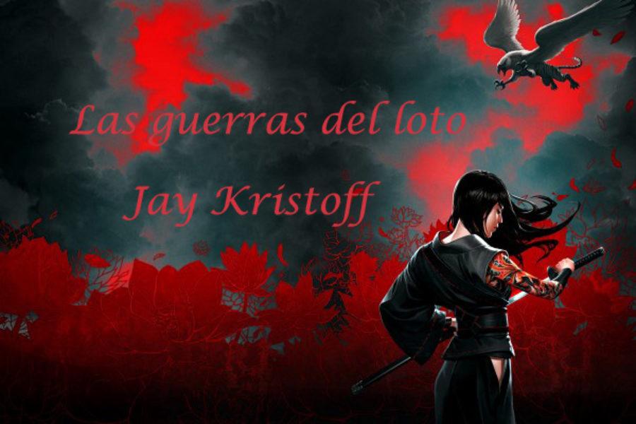 Las guerras del loto. Jay Kristoff.