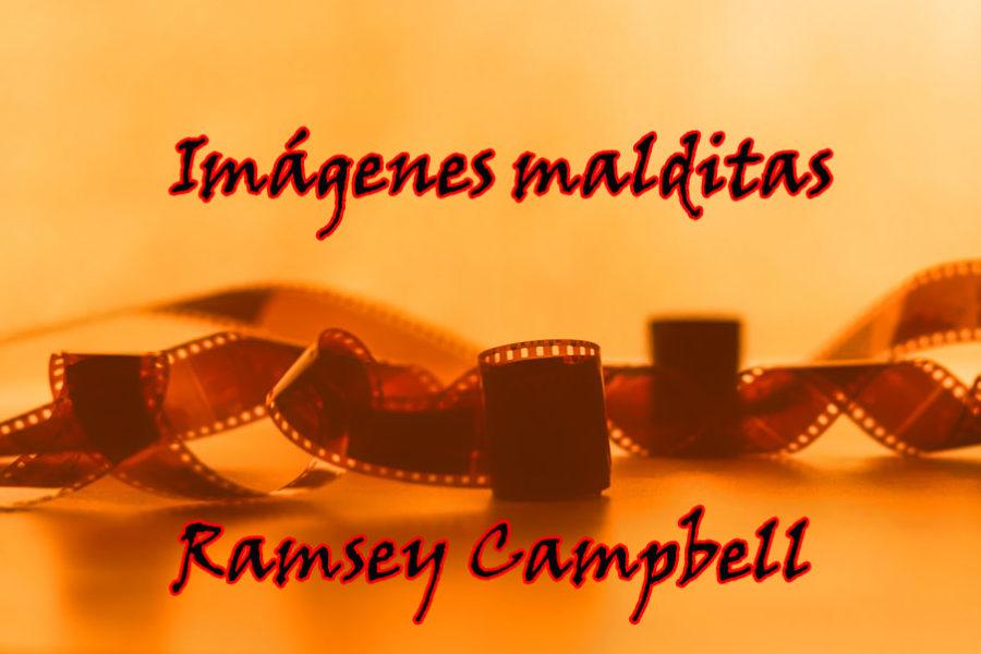 Imágenes malditas. Ramsey Campbell