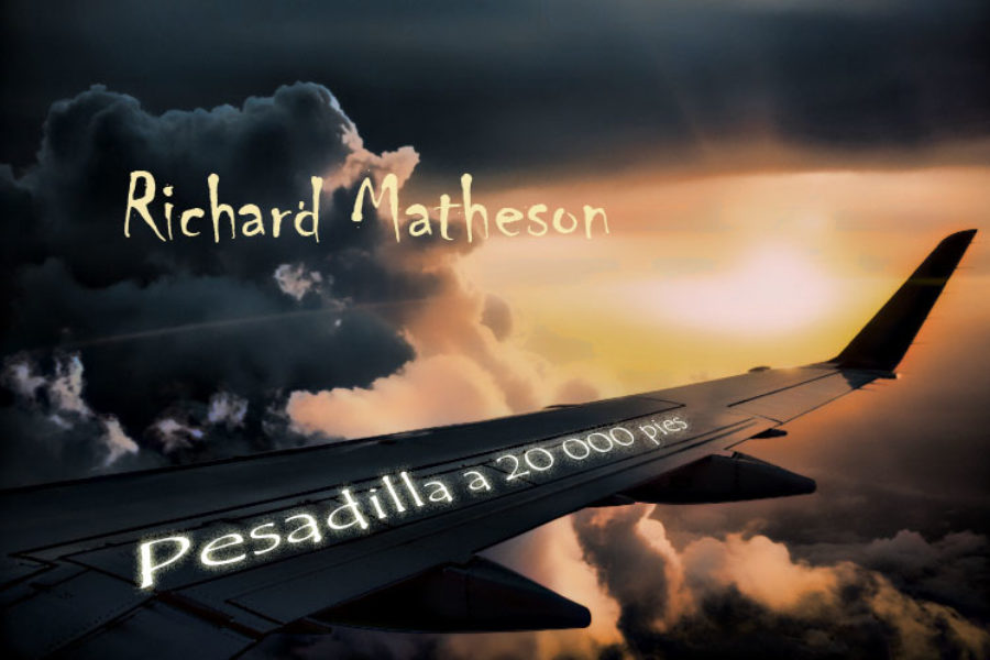 Pesadilla a 20 000 pies. Richard Matheson