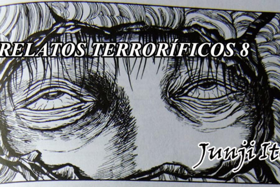 Relatos Terroríficos 8. Junji Ito