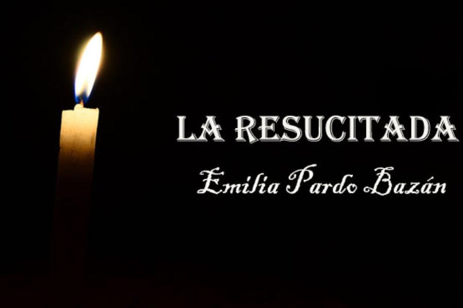La resucitada. Emilia Pardo Bazán.